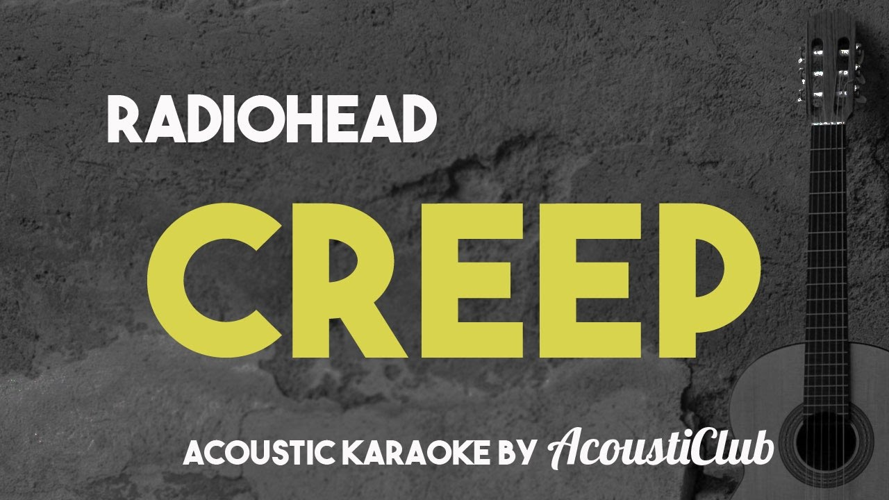 Radiohead – Creep (Acoustic Guitar Karaoke Version)