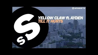 Yellow Claw - Till It Hurts Ft. Ayden [OUT NOW] Video