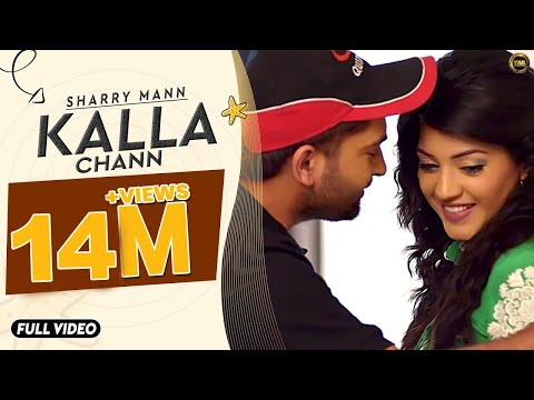 Video Kalla Chann | Sharry Mann | Full Official Video | YAR | Blockbuster Song 2016 download in MP3, 3GP, MP4, WEBM, AVI, FLV January 2017