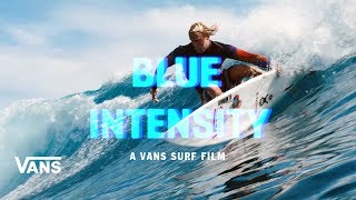 Download Lagu Blue Intensity Full Movie | Surf | VANS Mp3