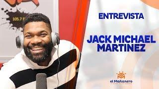 Entrevista a Jack Michael Martínez en El Mañanero