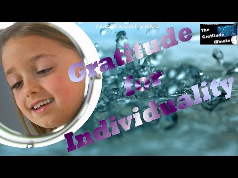 Gratitude Minute: Individuality