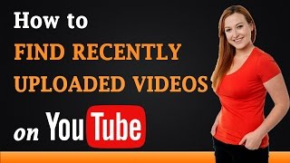How to Find Recently Uploaded Videos on YouTube http://www.a2ztube.co (Watch Movies, TV Shows, Music Albums and Tutorials) How to Find Recently Uploaded Vide...
