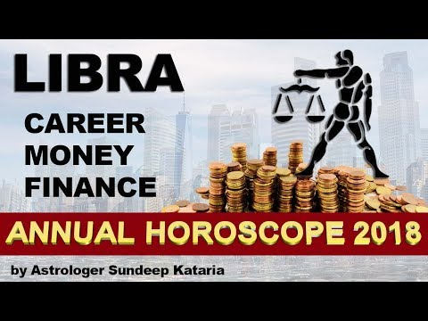 LIBRA 2018 Annual Horoscope Astrology Career, Finance and MONEY