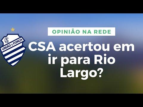 Opinião na Rede: Por que o CSA escolheu Rio Largo para ser sua 'nova' casa?
