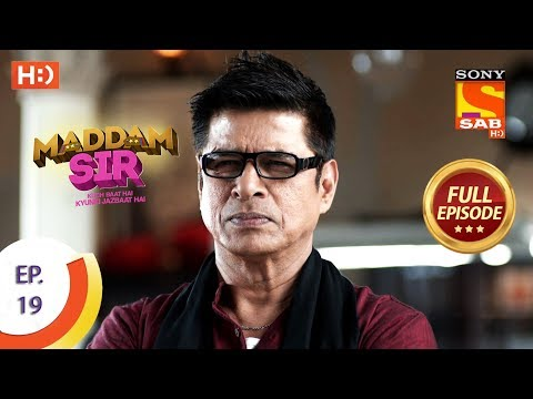 Maddam Sir - Ep 19 - Full Episode - 19th March 2020