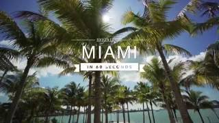 Experience Miami in 60 Seconds