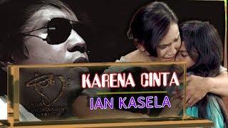 Video KARENA CINTA ( Lagu Sinetron CINTA KEDUA SCTV ) - IAN KASELA MP3, 3GP, MP4, WEBM, AVI, FLV April 2019