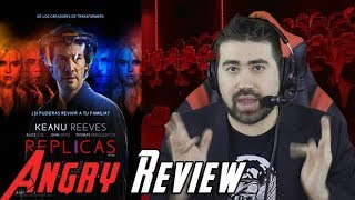 Replicas Angry Movie Review  Worst Of 2019