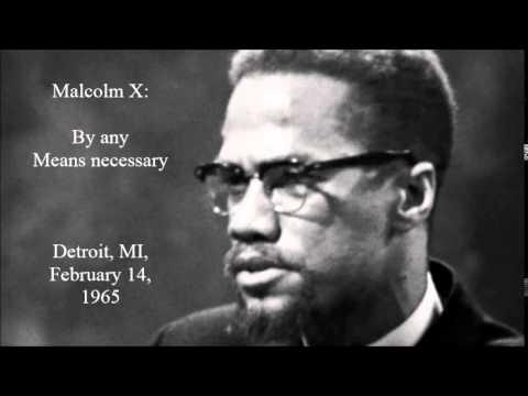Malcolm X: By any Means necessary, Mit allen erforderlichen Mitteln