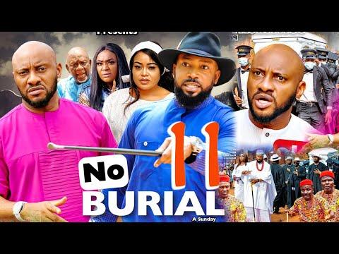 NO BURIAL SEASON 11(New Movie)YUL EDOCHIE&FREDRICK LEONARD 2021 Latest Nigerian Nollywood Movie 720p