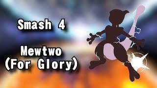 Smash Wii U – Mewtwo (For Glory)