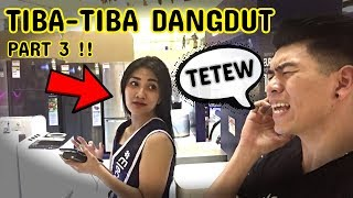 Video PART-3 ! TIBA-TIBA DANGDUT Teriak TETEWWW Anjing KaciIi, Meggy Z, Rhoma Irama, DLL - PRANK INDONESIA MP3, 3GP, MP4, WEBM, AVI, FLV Mei 2019