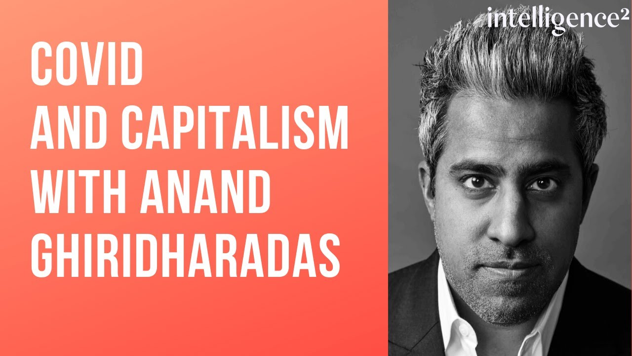 From the Archives: Anand Giridharadas on Capitalism in the Time of Corona