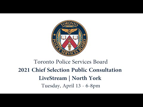 Toronto Police Services Board | Chief Selection Public Consultation | LiveStream | Tues Apr 13 6-8pm