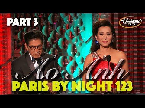 """Paris By Night 123 """"Ảo Ảnh"""" (Full Program - Part 3 of 3) - Thời lượng: 1 giờ, 51 phút."""