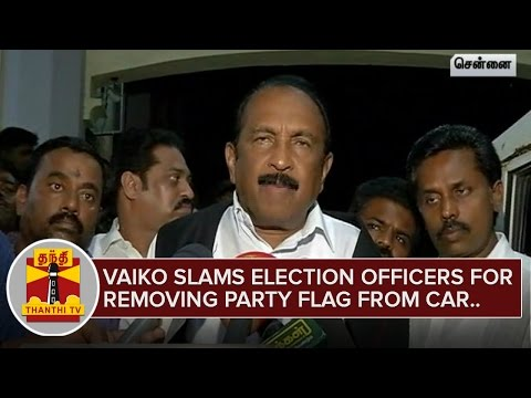 Vaiko-slams-Election-Officers-for-asking-to-remove-Party-Flag-from-Car-Thanthi-TV