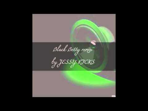 Black Betty ( Remix by Jessy Ricks Officiel 2013 )