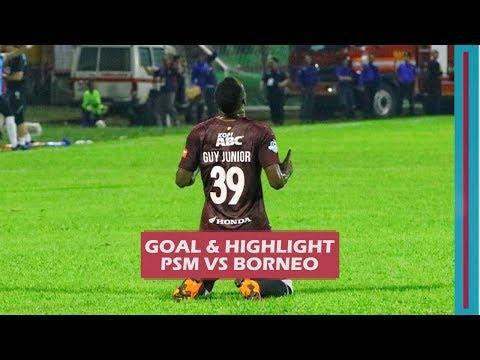 PSM Makassar (1) VS Borneo FC (0) : Guy Junior Cetak Gol Kemenangan