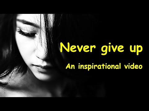 Quotes on friendship - Never give up motivational video  Believe in yourself  It's possible – inspirational quotes
