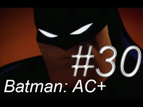 Let's Play Batman Arkham City AGAIN!!! – Episode 30: Hey Baby!!!
