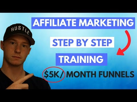 Affiliate Marketing STEP BY STEP Training to Make $5k a Month in 2017