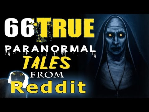 Video 66 TRUE Scary PARANORMAL Ghost, Demon, Ouija Stories from REDDIT download in MP3, 3GP, MP4, WEBM, AVI, FLV January 2017
