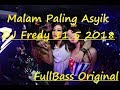 Download Lagu DJ Fredy 11 5 2018 Special Dangdut Party Anniversary MMB Athena HyperBass Discotheque Mp3 Free