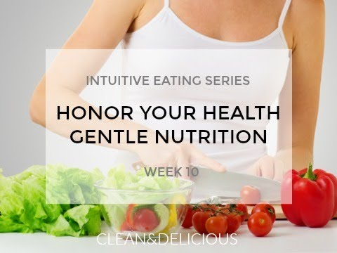 Intuitive Eating  GENTLE NUTRITION  Week 10 with Dani Spies