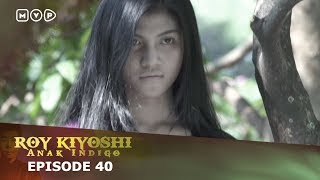 Video Roy Kiyoshi Anak Indigo Episode 40 MP3, 3GP, MP4, WEBM, AVI, FLV September 2018