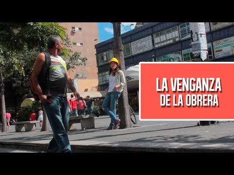 La venganza de la obrera (VIDEO)