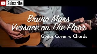 Video Bruno Mars - Versace on The Floor guitar cover/guitar (lesson/tutorial) w Chords /play-along/ download in MP3, 3GP, MP4, WEBM, AVI, FLV Februari 2017