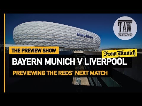 Bayern Munich V Liverpool | The Preview Show