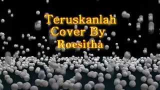 Teruskanlah - Roesitha (Agnes Monica cover version)