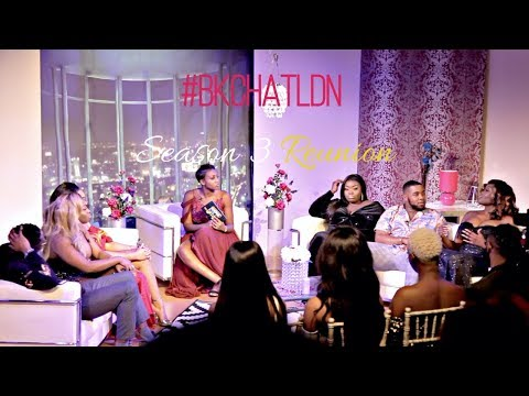 #BKChatLDN Season 3 Reunion | What's The Motive?  EP 2