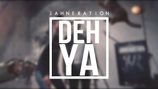 JAHNERATION - Deh Ya