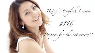 REINY先生の~留学中に必要な英会話 #116~ Prepare for the interview!!