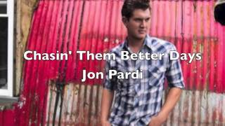 Chasin' Them Better Days by Jon Pardi