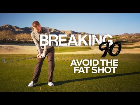 How to Break 90: Avoiding the Fat Shot-Breaking Bad Scores-Golf Digest