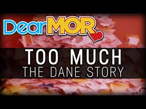 "#DearMOR: ""Too Much"" The Dane Story 01-05-19"