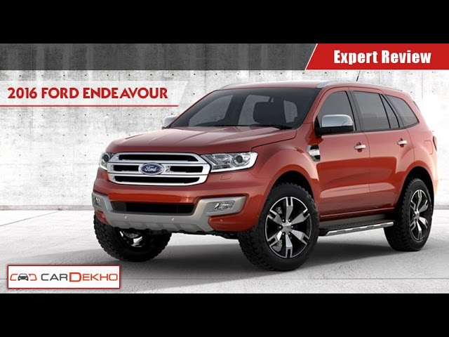 Ford Endeavour 2016 Expert Review