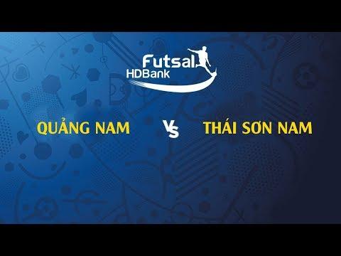TRỰC TIẾP | QUẢNG NAM VS THÁI SƠN NAM | VL GIẢI VĐQG FUTSAL HD BANK 2019 | BLV Quang Huy - Thời lượng: 1 giờ và 37 phút.