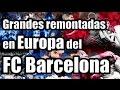 Grandes remontadas en Europa del FC Barcelona - Vídeos de Nuestra Historia del F.C. Barcelona