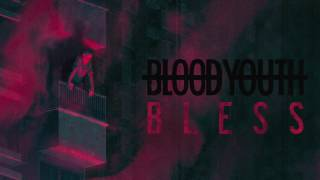 Blood Youth - Bless
