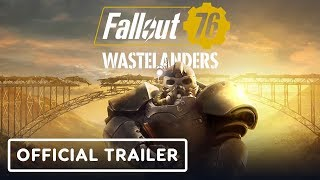 Fallout 76: Wastelanders - Official Launch Trailer by IGN