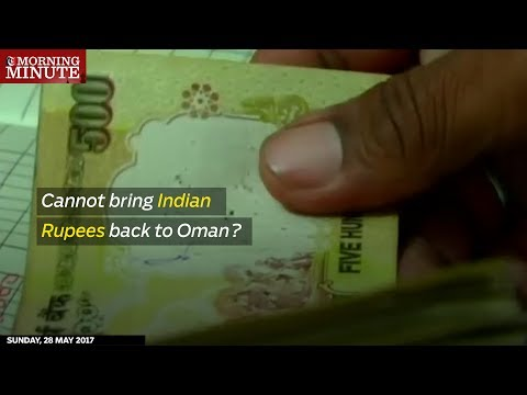 Omanis and foreigners visiting India cannot take out Indian rupees while leaving the country.