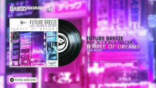 Future Breeze - Temple Of Dream (feat. Scoon & Delore) videoklipp