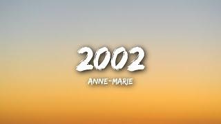 Video Anne-Marie - 2002 (Lyrics / Lyrics Video) MP3, 3GP, MP4, WEBM, AVI, FLV Juni 2018