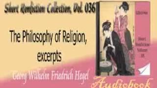 The Philosophy of Religion, excerpts Georg Wilhelm Friedrich Hegel audiobook