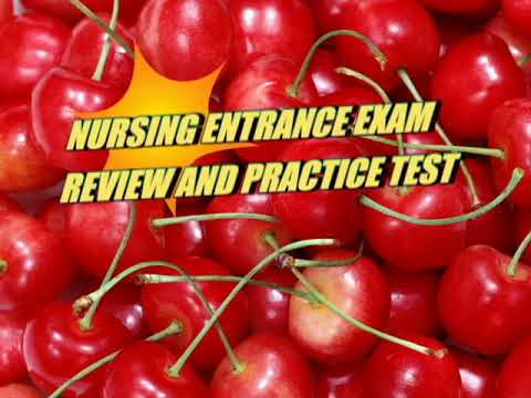 NURSING ENTRANCE EXAM REVIEW & PRACTICE QUESTIONS